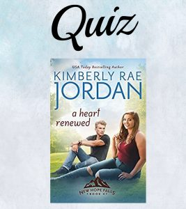 A Heart Renewed Quiz- Kimberly Rae Jordan