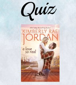 A Love So Real Quiz- Kimberly Rae Jordan