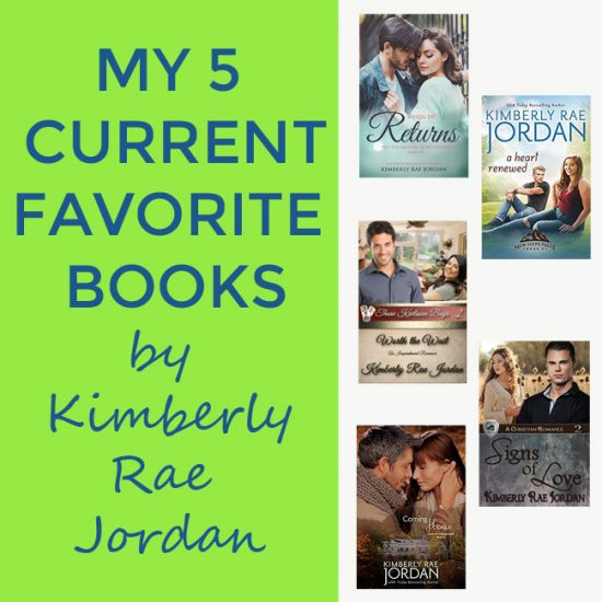 my 5 Current Favorite Books by Kimberly Rae Jordan-feature image