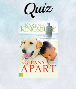 Oceans Apart Book Quiz Cover-Karen Kingsbury