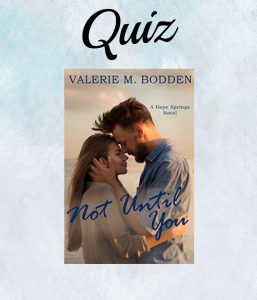Not Until You- Valerie Bodden quiz cover