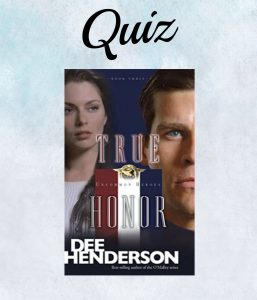 True Honor Book Quiz- Dee Henderson