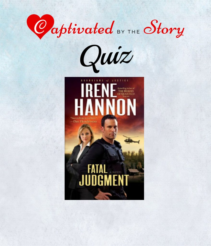 Fatal Judgment Book Quiz- Irene Hannon