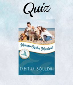 Mishaps on the Mainland Book Quiz- Tabitha Bouldin