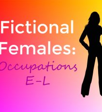 Fictional Females: Occupations E-L