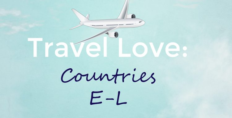 Travel Love- Countries E-L