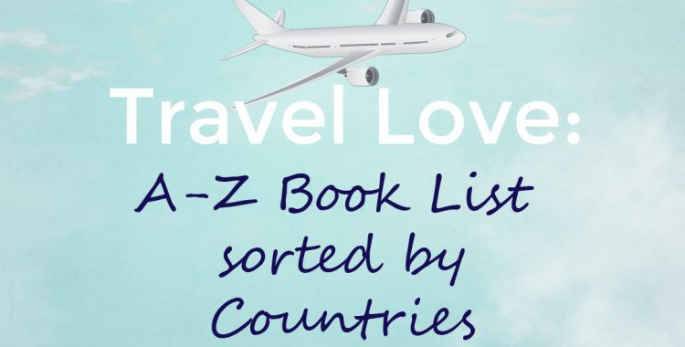 Captivated By The Story- feature image for Travel Love: A-Z Book List sorted by Countries list with a phone on the graphic on a light blue sky background