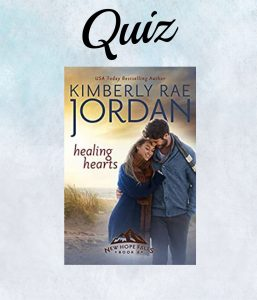 Healing Hearts Book Quiz- Kimberly Rae Jordan
