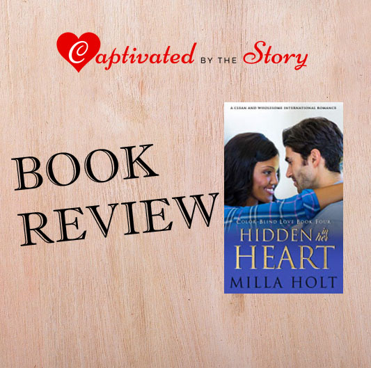 Hidden in her Heart Book Review- Milla Holt
