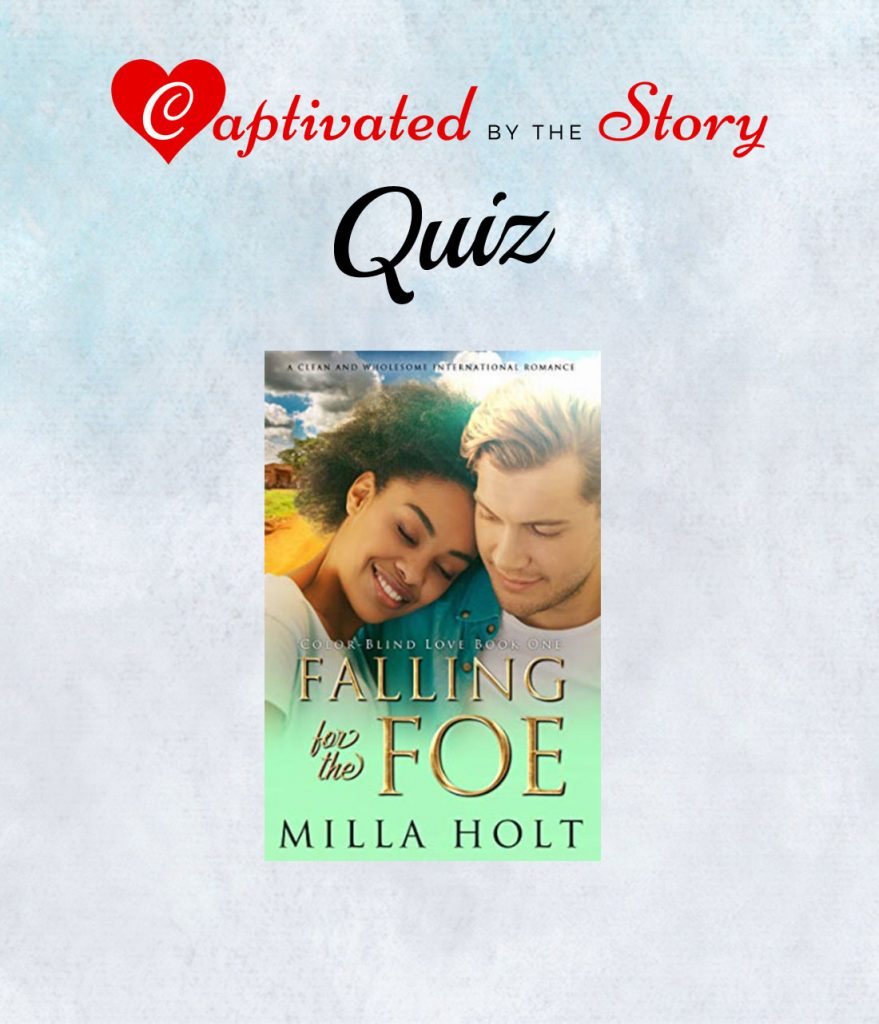 Falling For the Foe Book Quiz- Milla Holt