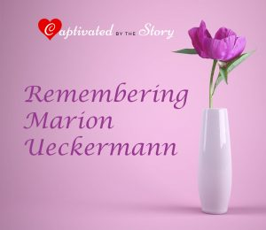 Captivated by the Story Feature- Remembering Marion Ueckermann text next to vase with a single flower